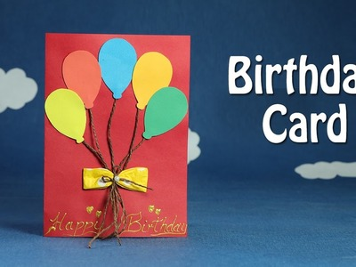 Handmade Birthday Card - DIY Birthday Balloon Card, Easy Crafts