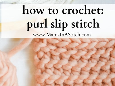 How To Crochet - Purl Slip Stitch