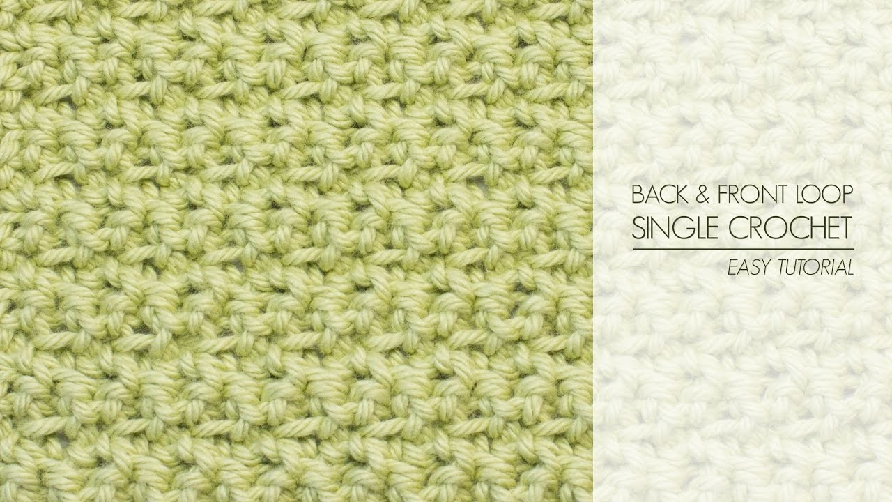 How To: Crochet The Back & Front Loop Single Crochet Stitch - Easy Tutorial