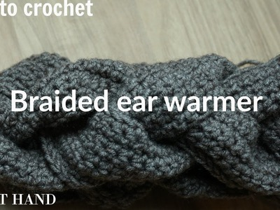 How to crochet the braided ear warmer || Right hand