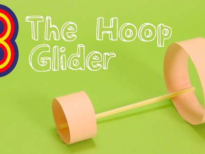 How to Make a Hoop Glider | Beano Makes