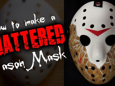 "How To Make a ""Shattered"" Friday The 13th Hockey Mask - DIY Tutorial"