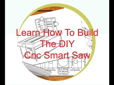 Learn How To Build The DIY Cnc Smart Saw Best Tutorial 2017