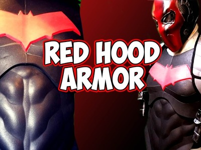 RedHood Cosplay Armor How to DiY Foam Muscles