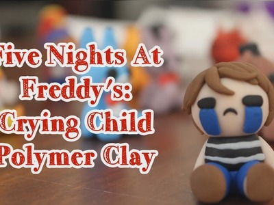 Five Nights at Freddy's 4: Crying Child [Polymer Clay]