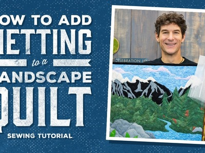 How to Add Netting to a Landscape Quilt for Easy Quilting