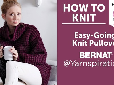 How to Knit Easy Going Knit Pullover in Bernat Roving by Kristen Mangus