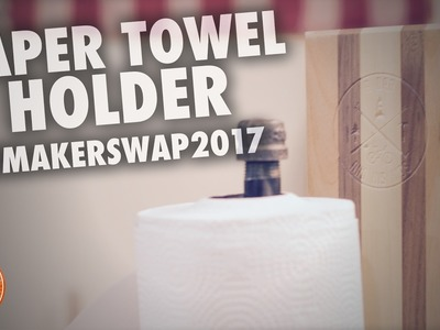 How to make a beautiful paper towel holder | #makerswap2017