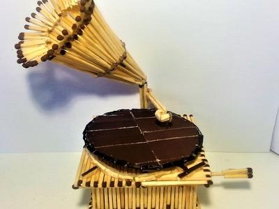 How to make a Matchstick Gramophone - DIY Matchstick Crafts