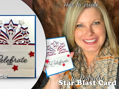 How to make a Patriotic Star Blast Birthday Card & Giveaway