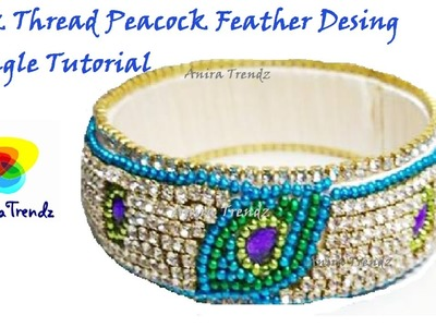 How to make Silk Thread Designer Peacock Feather Bridal Bangle at home | Grand | Unique | Tutorial