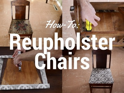 How to Reupholster Chairs Yourself