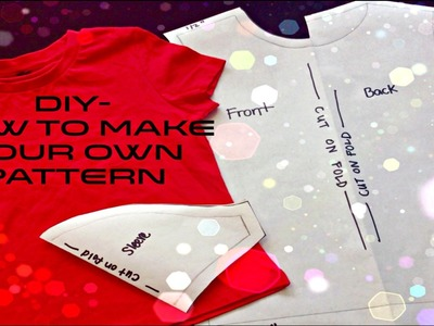 DIY-HOW TO MAKE YOUR OWN PATTERN | FWJ