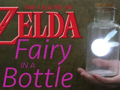 How To Make A Fairy In A Bottle From Zelda!