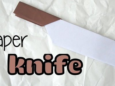 How to make a Paper Kitchen Knife   Fun Origami Knife