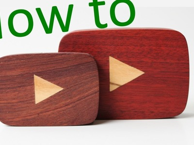 How to Make a Wood Play Button -- 100 Subscribers Milestone Award