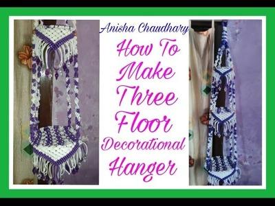 How to Make Three Floor Decorational Hanger