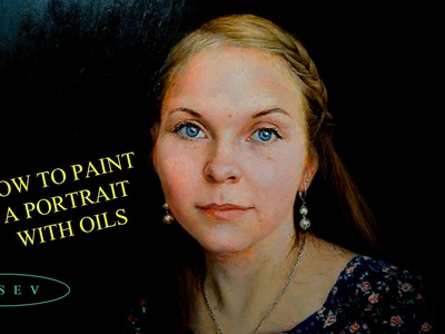 How to paint a portrait in oils? New lesson with Sergey Gusev.