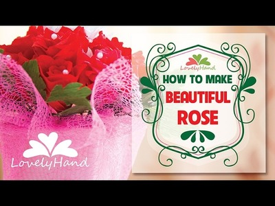 "Making the wonderful rose by crepe paper for ""Valentine"" 14.2"