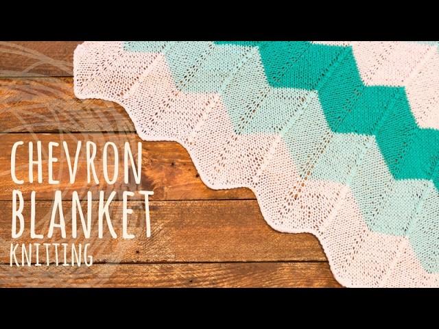 Tutorial Chevron Knitting Blanket