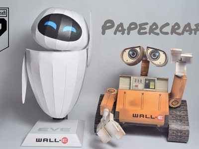 Wall-e and Eve Paper Models - Papercraft