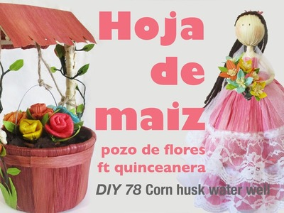 Como hacer manualidades en hoja de tamal 78.How to make corn husk crafts