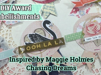 DIY Award Embellishments . INSPIRED BY MAGGIE HOLMES CHASING DREAMS