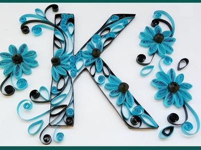 "DIY Quilled || Letter "" K"" | Paper Quilling art | designs"