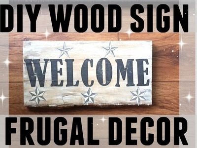 HOW TO MAKE A FREE FARMHOUSE CHIC WOOD SIGN ● DIY ● MODERN RUSTIC ● FRUGAL DECOR