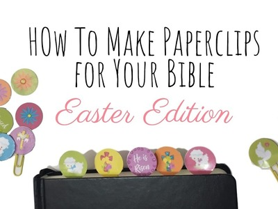 How to Make Paper Clip Bookmarks For Your Bible - Easter Edition