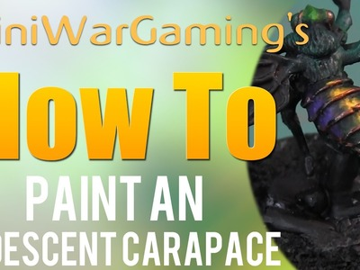 How to: Paint an Iridescent Carapace