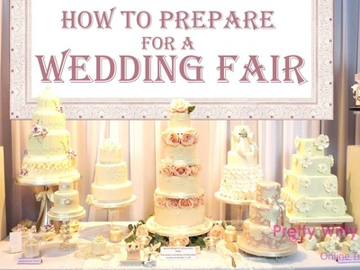 How to Prepare for a Wedding Fair - Pretty Witty Cakes