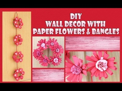 Wall Decor with Paper Flower & Bangles: Wall Hanging