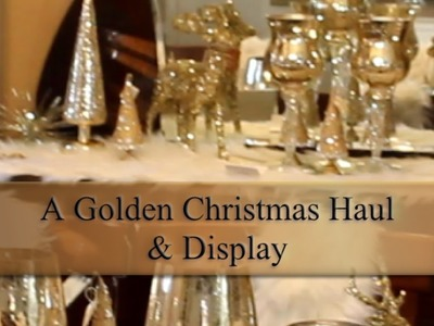 A GOLDEN CHRISTMAS HAUL AND  DISPLAY. Z GALLERY, HOME GOODS.MARSHALLS.TUESDAY MORNING AND MORE!