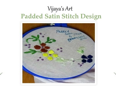 Beautiful Hand Embroidery Designs - Padded Satin Stitch Design