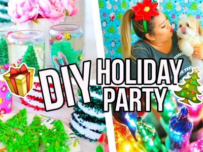 DIY HOLIDAY PARTY!! Treats, Gifts & Decor!