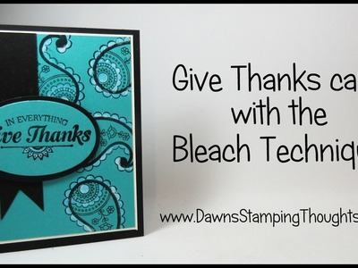 Give Thanks card using the Bleaching Technique featuring Stampin'Up! products