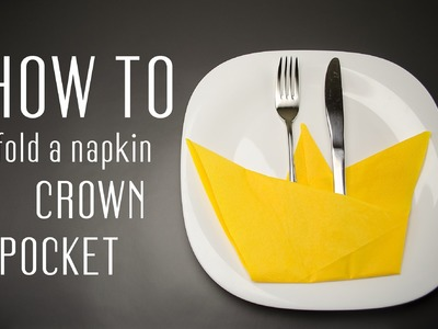 How to Fold a Napkin into a Crown Pocket