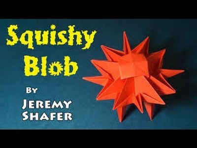 How To Make An Origami Squishy Blob - By Jeremy Shafer!!