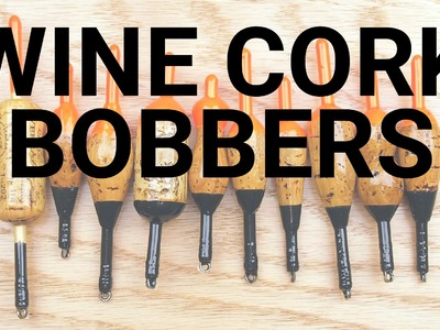 How To Make Fishing Bobbers from Wine Corks