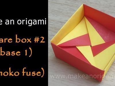 Make An Origami Square Box #2 (Base 1) (Tomoko Fuse)