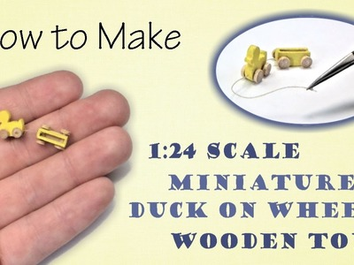 Miniature Duck on Wheels Wooden Christmas Toy Tutorial | Dollhouse | How to Make 1:24 Scale DIY