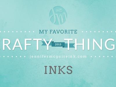 My Favorite Crafty Things 2015: Ink