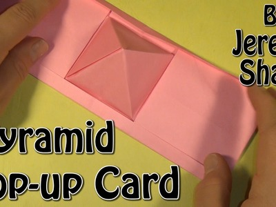 Pyramid Pop-up Card Take Two by Jeremy Shafer