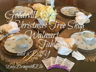 Christmas Tree Shop, Goodwill, Walmart, DIY and Tablescape