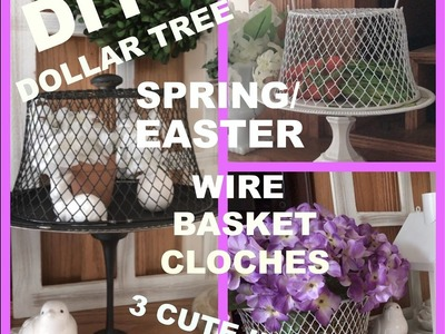 DIY DOLLAR TREE SPRING.EASTER WIRE BASKET CLOCHES
