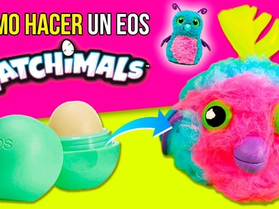 DIY EOS Hatchimal! * Cómo hacer un EOS HATCHIMAL! ✅  Top Tips and Tricks in 1 minute