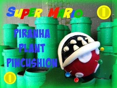 DIY Super Mario Piranha Plant Pincushion