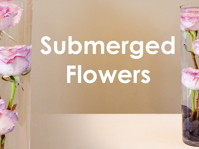 How To Create Submerged Flower Arrangement