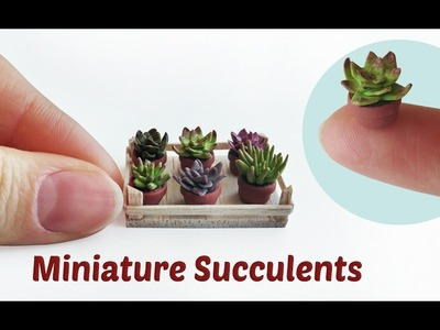 Miniature Succulents -  Polymer Clay Tutorial